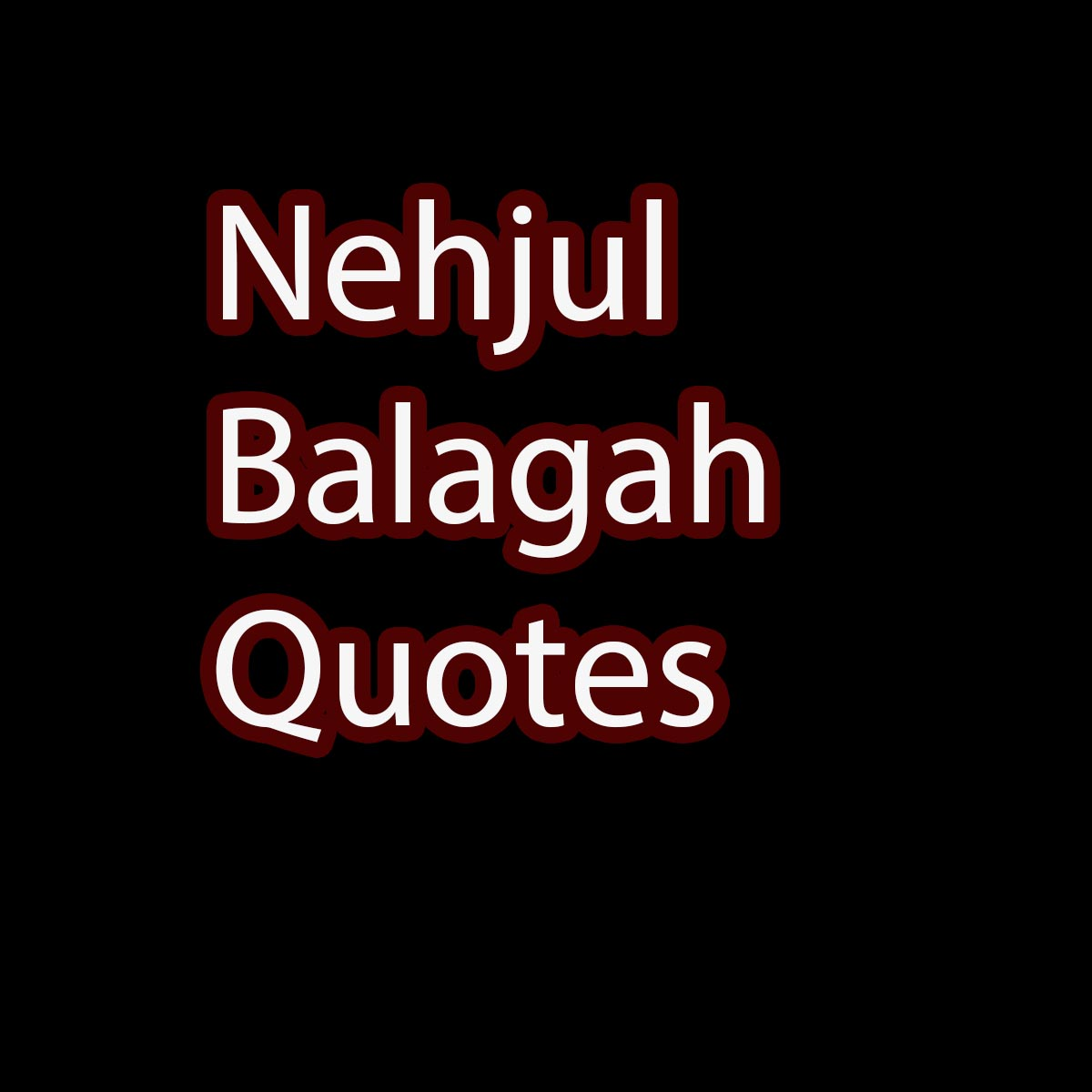 nehjul balagah quotes sayings