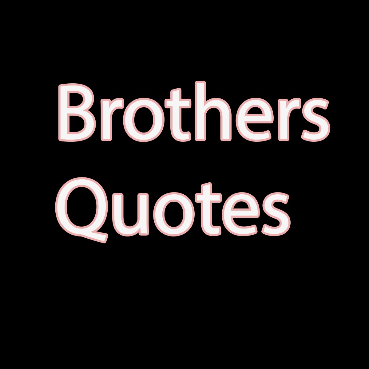 Brothers quotes Companion quotes