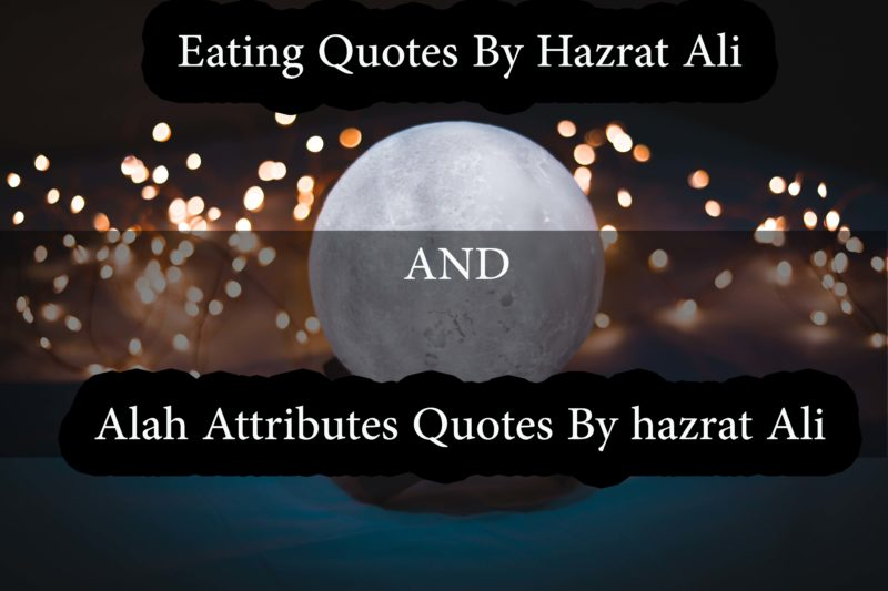 Allah attributes quotes eating quotes by hazrat ali quotes