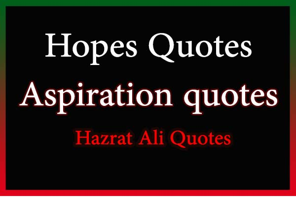 hopes quotes aspiration quotes hazrat ali quotes in english