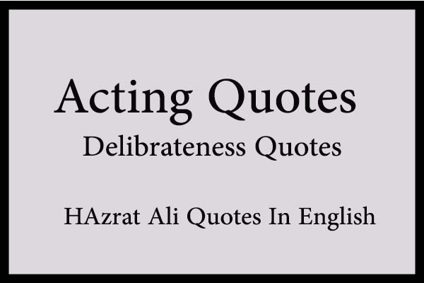 Acting quotes images deliberateness quotes