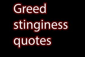 greed stinginess quotes saying