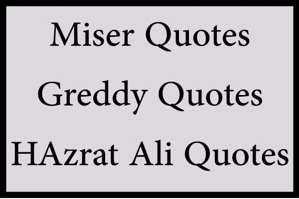 Greedy Quotes miser quotes