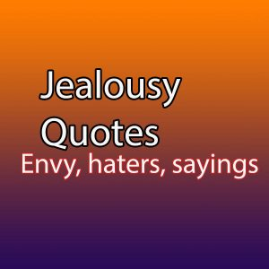 Jealousy quotes envy haters sayings