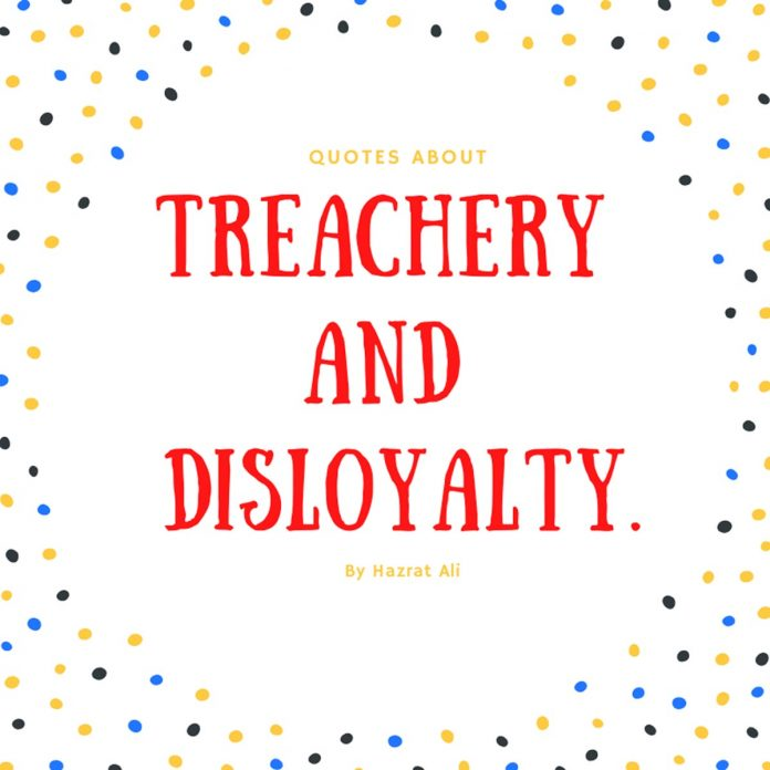 Treachery And Disloyalty quotes