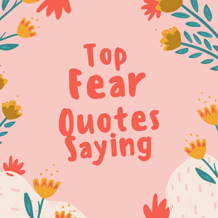 fear quotes sayings