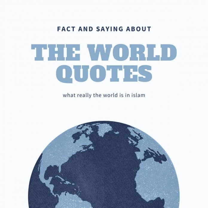 World quotes fact and saying