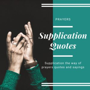 supplication quotes prayers quotes